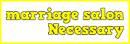 marriage salon Necessary