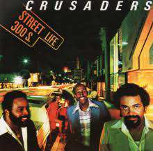 The Crusaders - Street Life -