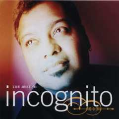 Incognito - Don't You Worry 'Bout A Thing -